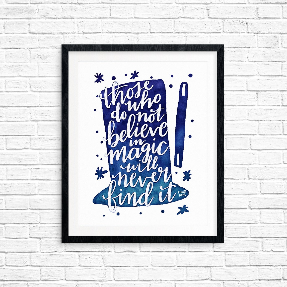 Those Who Do Not Believe in Magic Will Never Find It, Roald Dahl, Blue Watercolor Printable Art