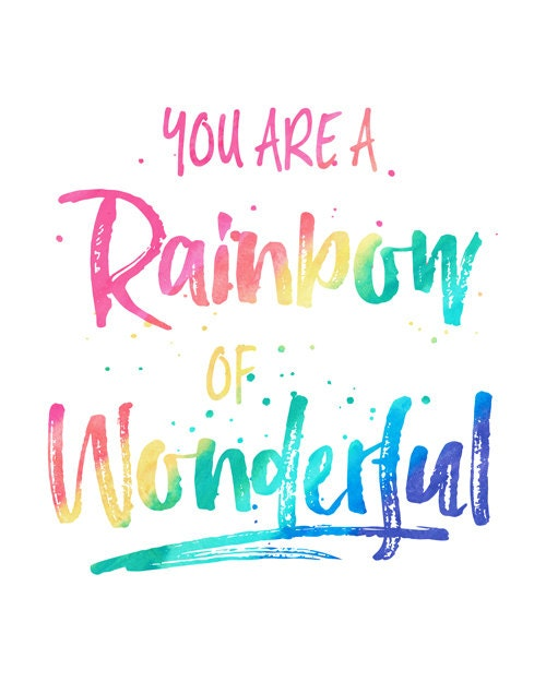 Free Printable: You are a Rainbow of Wonderful