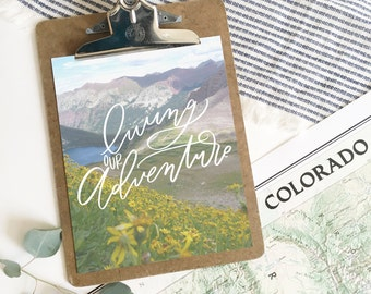 Living our Adventure . Hand-lettered print . 8x10 . photo print . Colorado . wildflowers . four pass loop . Aspen, CO . mountains