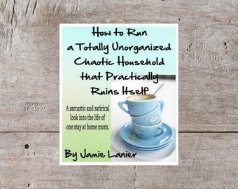 Digital EBook, Digital Download, Stay At Home Mom, Sarcastic Story, Funny Ebook, Hilarious Ebook, Chaotic Household, Stay At Home Mom Ebook