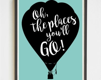 The Places You'll Go | Dr Suess Quote Print | Motivational Poster | Nursery Decor | Wall Hanging | Inspirational Quote | Classroom Art