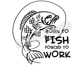 Born to Fish Forced to Work SVG dxf pdf Studio, Born to Fish
