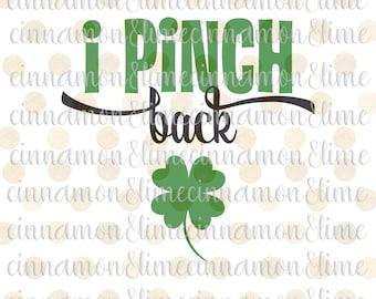 I Pinch Back Svg, St. Patricks Day SVG, Saint Patricks Day SVG, St Paddys SVG