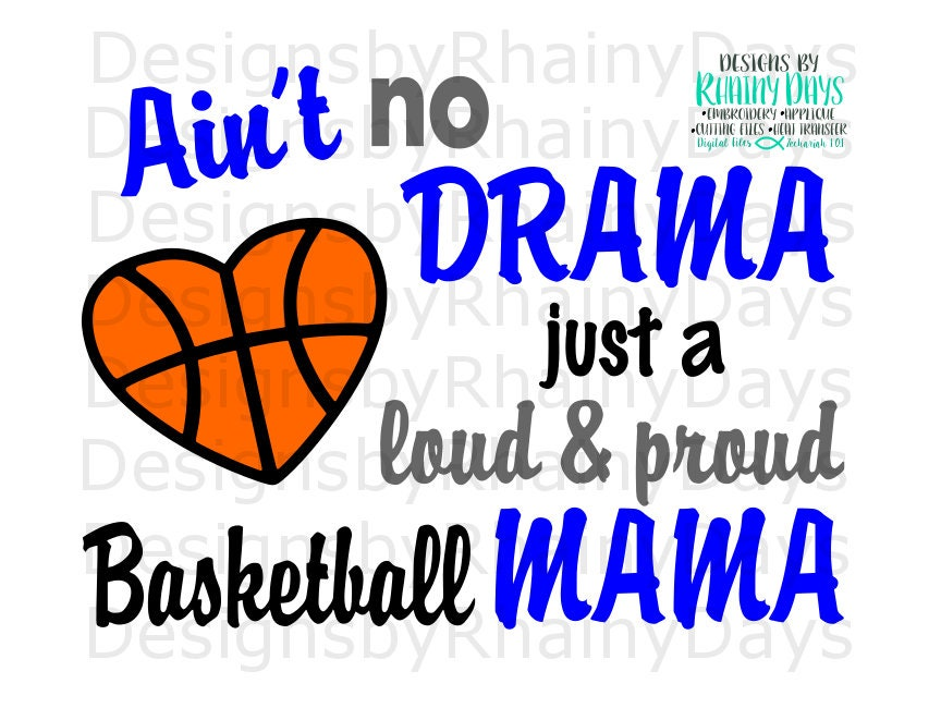 Buy 3 get 1 free! Ain't no drama just a loud and proud basketball mama cutting file, SVG, DXF, png, basketball mom design