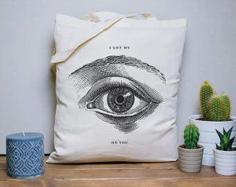 Tote Bag I got my eye on you, sac en coton, sac en toile, sac de courses, sac de plage, gravure, eye illustration, retro