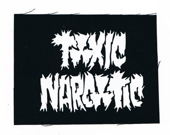 Toxic Narcotic Punk Band Patch