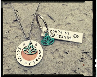 You're my Person - Hand Stamped Necklace/Keychain Set or Individual - Copper//Turquoise Patina Lotus //Stainless Chain - Gift/Inspirational