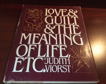 Love and Guilt and The Meaning of Life, Etc. by Judith Viorst