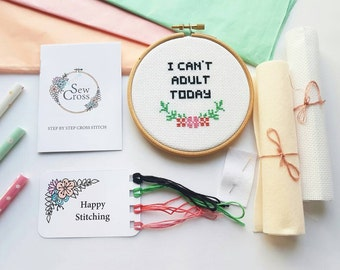 Cross Stitch Kit - I Cant Adult Today - Modern Cross Stitch - Funny Cross Stitch - Embroidery Kit - Cross Stitch - Needlepoint Kit - DIY Kit