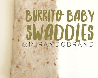 Burrito Swaddles - Baby Swaddles - Swaddle Blanket - Swaddle - Burrito Blanket - funny baby gifts - Baby Gift