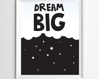 Dream big printable - kids bedroom decor - nursery wall decor - playroom printable decor - downloadable prints - baby prints - kids decor