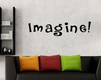 Imagine! wall decal vinyl sticker wall art mural available in 13 different sizes and 30 different colors