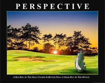 PERSPECTIVE   DIGITAL DOWNLOAD  Golf Art   Golf   Corporate Art   Office Art  Motivational Poster   Bad Day on the Golf Course   Man Cave