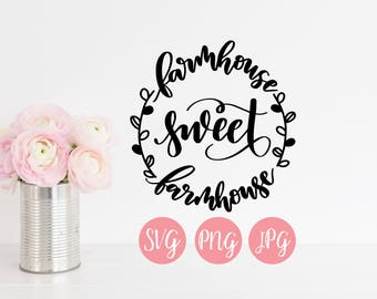Farmhouse Sweet Farmhouse SVG PNG JPEG // Farm svg, rustic svg, farm sign svg, svg for sign, instant download for Cricut or Silhouette