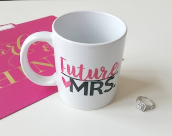11oz. Future Mrs. Coffee Mug//Engagement Coffee Mug
