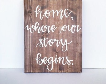 Wood sign wooden sign rustic sign farmhouse sign home decor sign home where our story begins sign farmhouse decor rustic home decor sign
