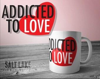 Addicted to Love 11 oz Coffee Mug