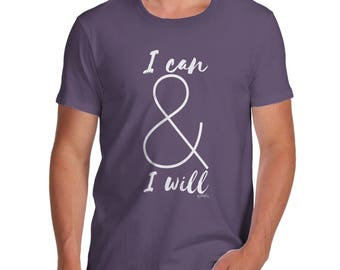 I Can And I Will Men's  T-Shirt