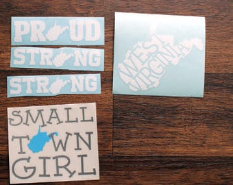 PREMADE Decals | West Virginia Decals | Almost Heaven Wv Decal | Wv Proud Decal | Wv Strong Decal | Small Town Girl Decal