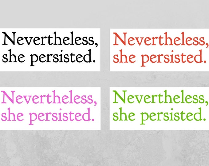 Nevertheless, she persisted decal / car decal / Yeti decal / mug decal