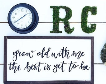 Grow old with me the best is yet to be, grow old with me, grow old sign, sign, wooden sign, anniversary gift, love