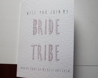 Bridesmaid Card Will You Join My Bride Tribe and be Part of my Best Day Ever A6