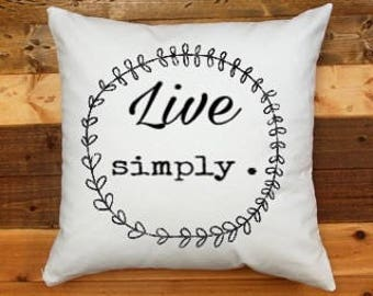 Live Simply pillow / home deor / hostess gift / throw pillow / accent pillow
