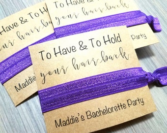 To Have and To Hold Your Hair Back Hair Tie Favors | Bachelorette Party Favors | Bachelorette Hair Ties | Bridesmaid Hair Tie Favors