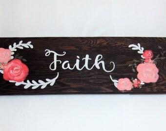 Faith Sign, Hand Lettered Wood Sign, Christian Sayings,, Hand Painted Wooden Signs, Hand Painted Wood Signs,  Hand Painted Flowers