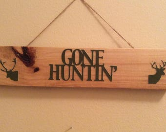 Gone Huntin' Rustic Sign