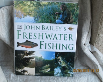 FRESHWATER FISHING BOOK, fishing, learning to fish, river fishing, outdoor books, , john bailey books, how to fish, christmas gifts,