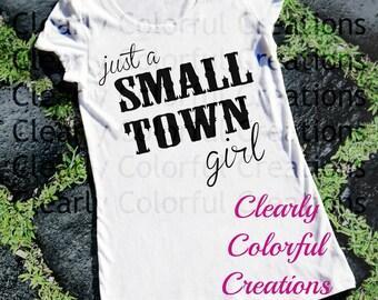 Small Town Girl Shirt  Small Town Shirt  Gift for Her Country Girl Girl Gifts Small Town Gifts  Vinyl Shirt Anytime Shirt Small Town Girl