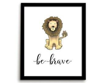 Lion Print Animal Nursery Art Animal Nursery Print Be Brave Gender Neutral Nursery Decor Nursery Wall Art Playroom Art Safari Art Lion Art