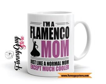 Flamenco Gift For Dancers Dance Teacher Gift Flamenco Mom Mugs With Saying Statement Mug Dance Lover Mug Flamenco Dancer Gift For Her