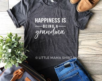 Happiness is Being a Grandma ©  | Grandma Shirt | Shirt for Grandma | Women's T Shirt | Trendy Tees | Gift for Grandma | Grandkids