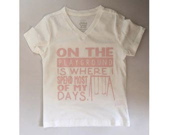 On The Play Ground Is Where I Spend Most of My Days- Tanks/T Shirt