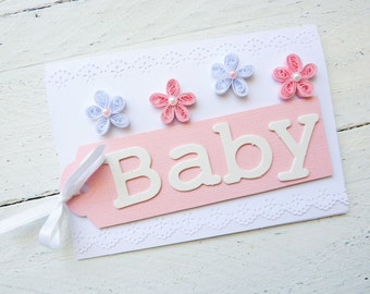 Quilled baby shower card/Newborn baby card/Baby Girl card