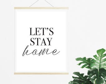 Let's Stay Home // Print // Wall Art // A5 Print // A4 Print // Home decor // Inspirational // Digital Prints // New Home Print //