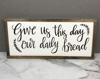 "Give Us This Day Our Daily Bread Sign | 26""x11.75"" Sign 