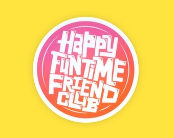 Happy Funtime Friend Club Vinyl Circle Sticker