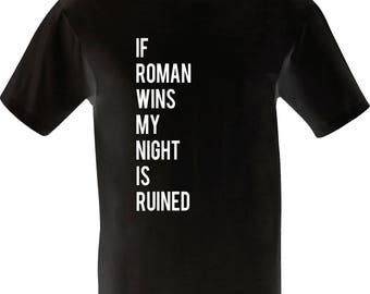 Roman Reigns / Funny Shirt / Wrestling Joke / WWE T-Shirt / Reigns Wins Night Ruined / Wrestling Mark / Wrestlemania Shirt / Funny Tshirt