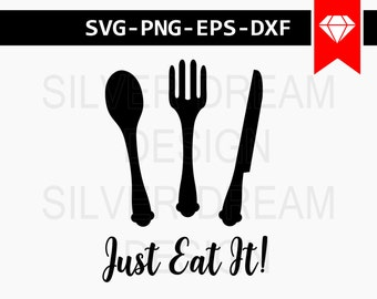 just eat it svg, kitchen svg, funny kitchen svg, kitchen towel svg, kitchen cricut files for silhouette, cricut downloads, cricut designs