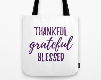 Inspirational Tote Bag, Thankful Grateful Blessed Tote, Thanksgiving Bag, Travel Tote, Reusable Tote Bag Customization Available, Any Colors