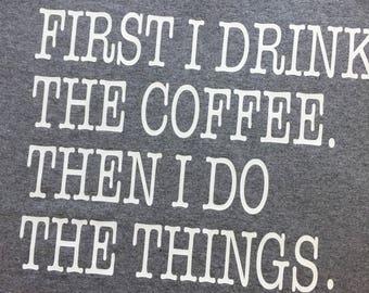Coffee Tee, Coffee Sayings, First Coffee, Ladies Tee