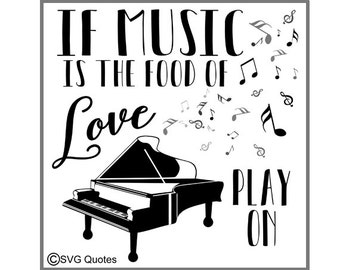 If Music Is The Food Of Love SVG DXF EPS Cutting File For Cricut Explore, Silhouette & More. Instant Download. Personal and Commercial Use