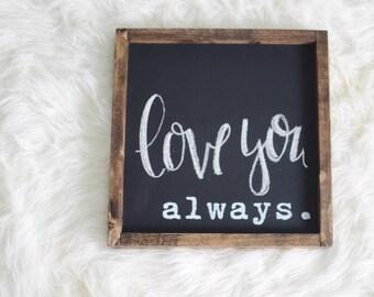 Always Chalkboard Wood Framed Sign