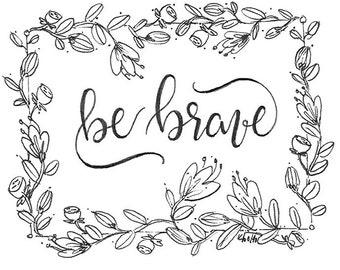 "Be Brave 5""x5"" Art Print"
