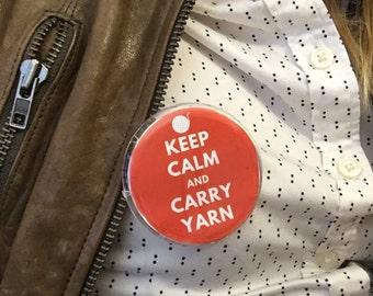 """Keep Calm and Carry Yarn Pin 2.25"""""""