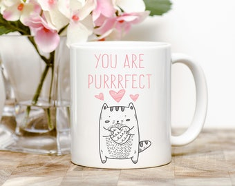 You are Purrfect Tea or Coffee Mug (2 Sizes Available)