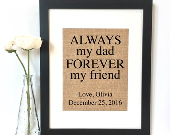 Always my dad Forever my friend Burlap Print // Personalized Gift // Dad Gift // Father's Day // Dad Gift